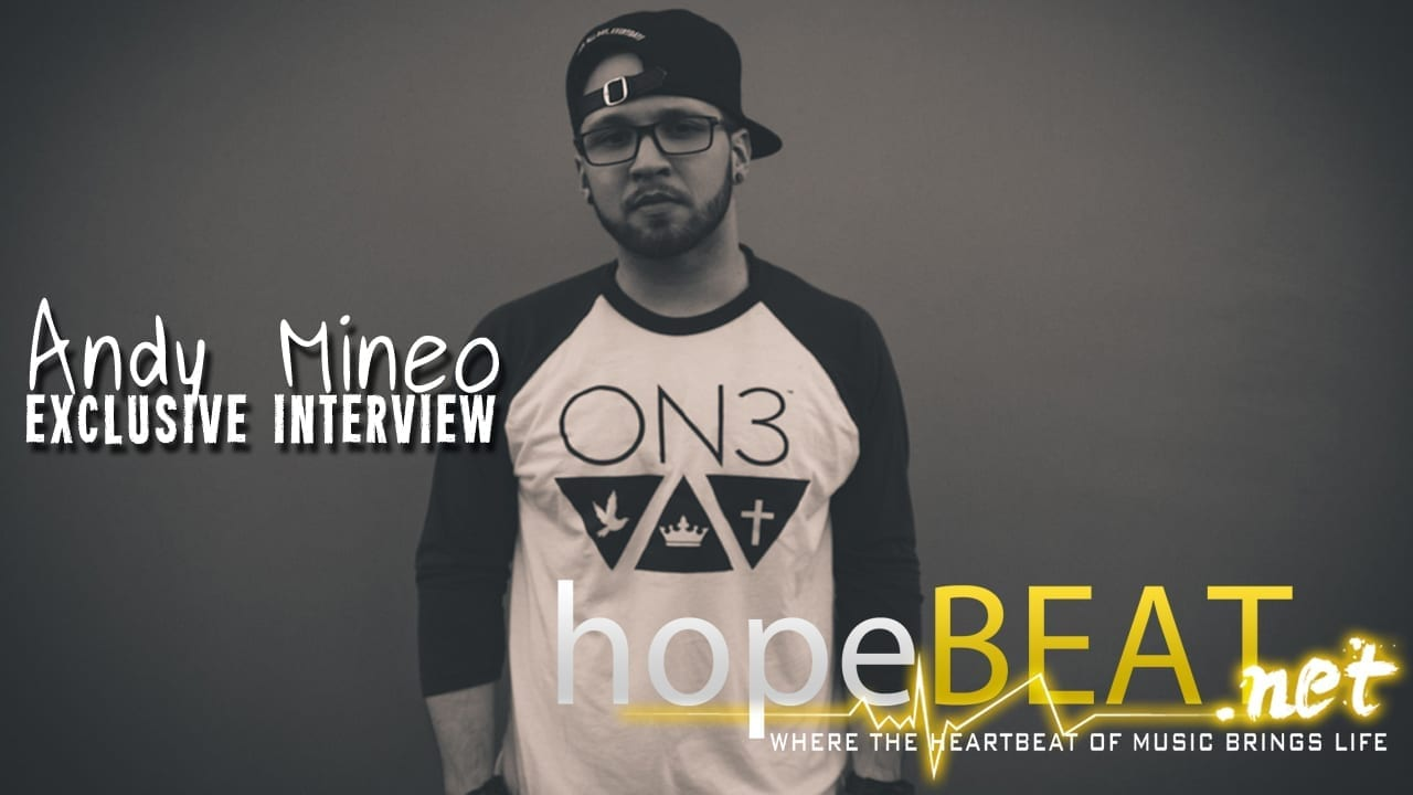 ANDY MINEO EXCLUSIVE INTERVIEW // hopeBEAT.net