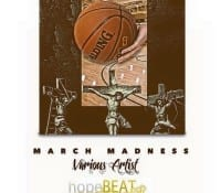 HOPEBEAT'S March Madness Mixtape is here