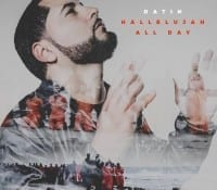 """Datin Drops New Music Video  – """"Hallelujah All Day"""""""