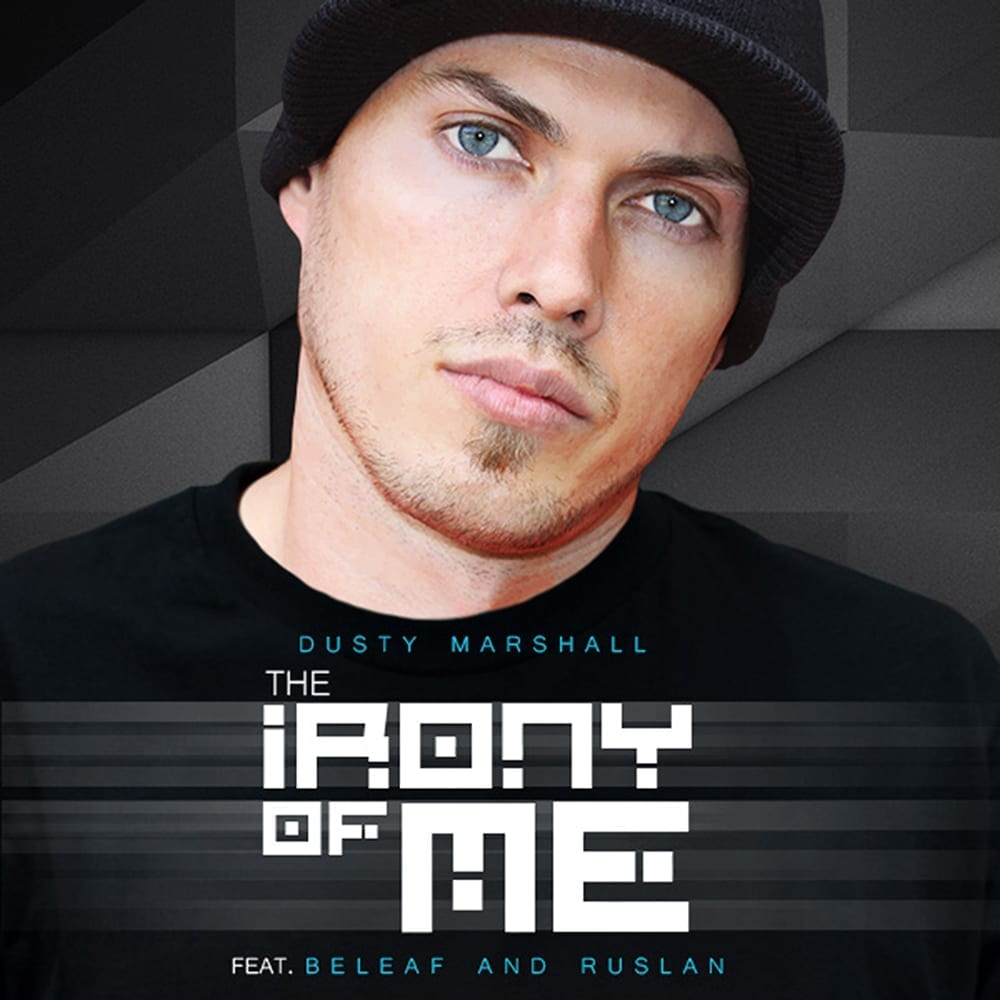 Dusty Marshall – The Irony Of Me ft. Beleaf & Ruslan Free Download