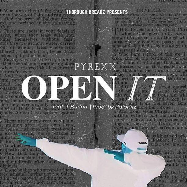 "PYREXX drop's new single ENTITLED ""OPEN IT"""