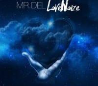 """Mr. Del to launch his ninth studio album, entitled """"Love Noize"""""""