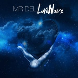 "Mr. Del to launch his ninth studio album, entitled ""Love Noize"""