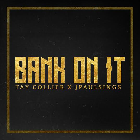 "Tay Collier Releases New Single ""Bank On It"""