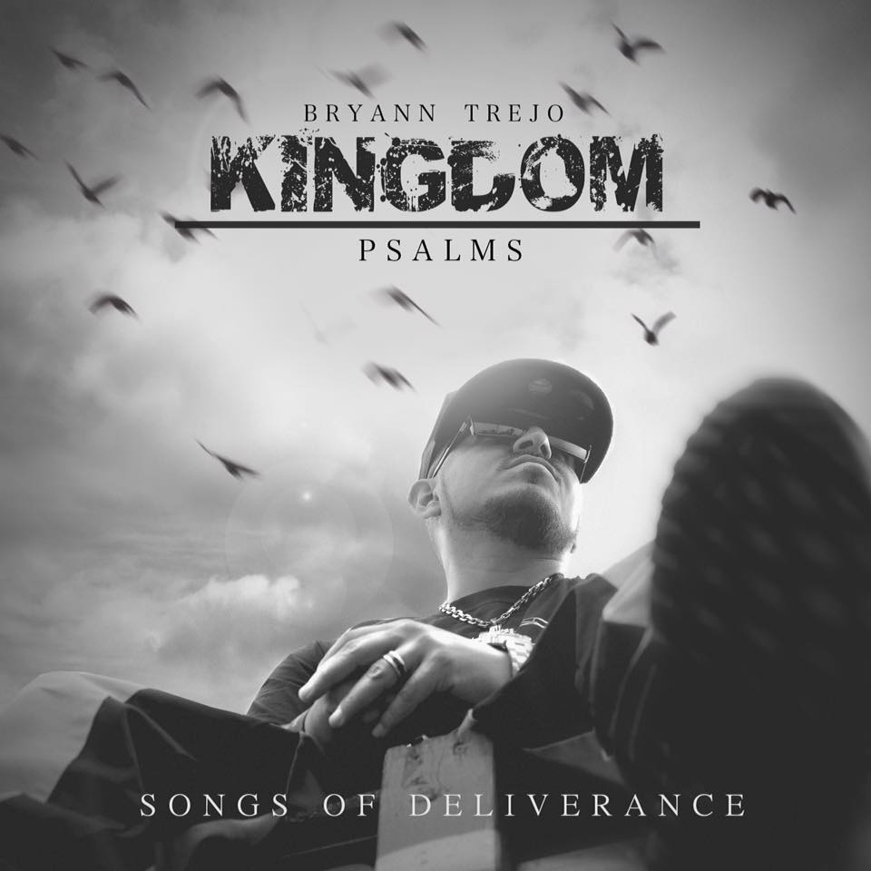 "Bryann Trejo ""Kingdom Psalms"" Album review"
