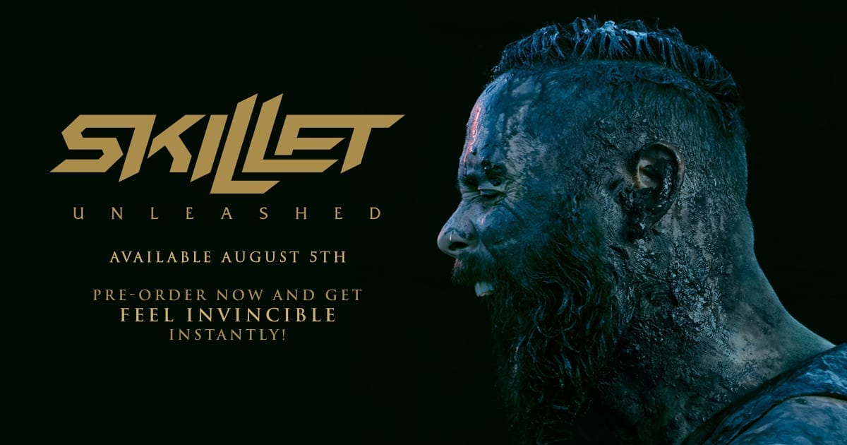 Skillet Releases New Single's, New Album Available For Pre-Order Unleashed to release August 5th