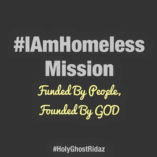 HOLY GHOST RIDAZ ARE HOMELESS…FOR A MISSION