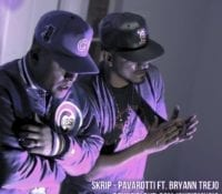 Skrip – Pavarotti ft. Bryann Trejo of Kingdom Muzic