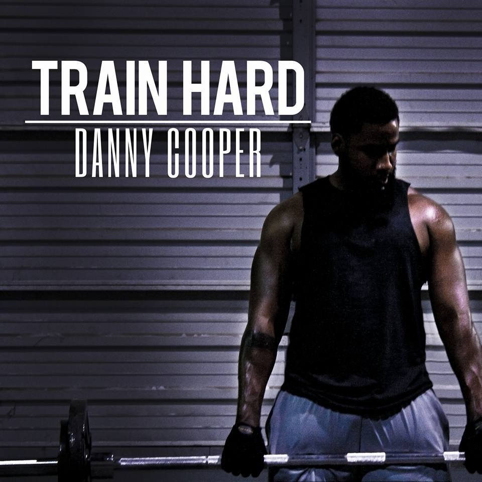 "DANNY COOPER TEAMS UP WITH YOUNG NOAH AND OTHERS FOR HIS NEW E.P. ""TRAIN HARD"""