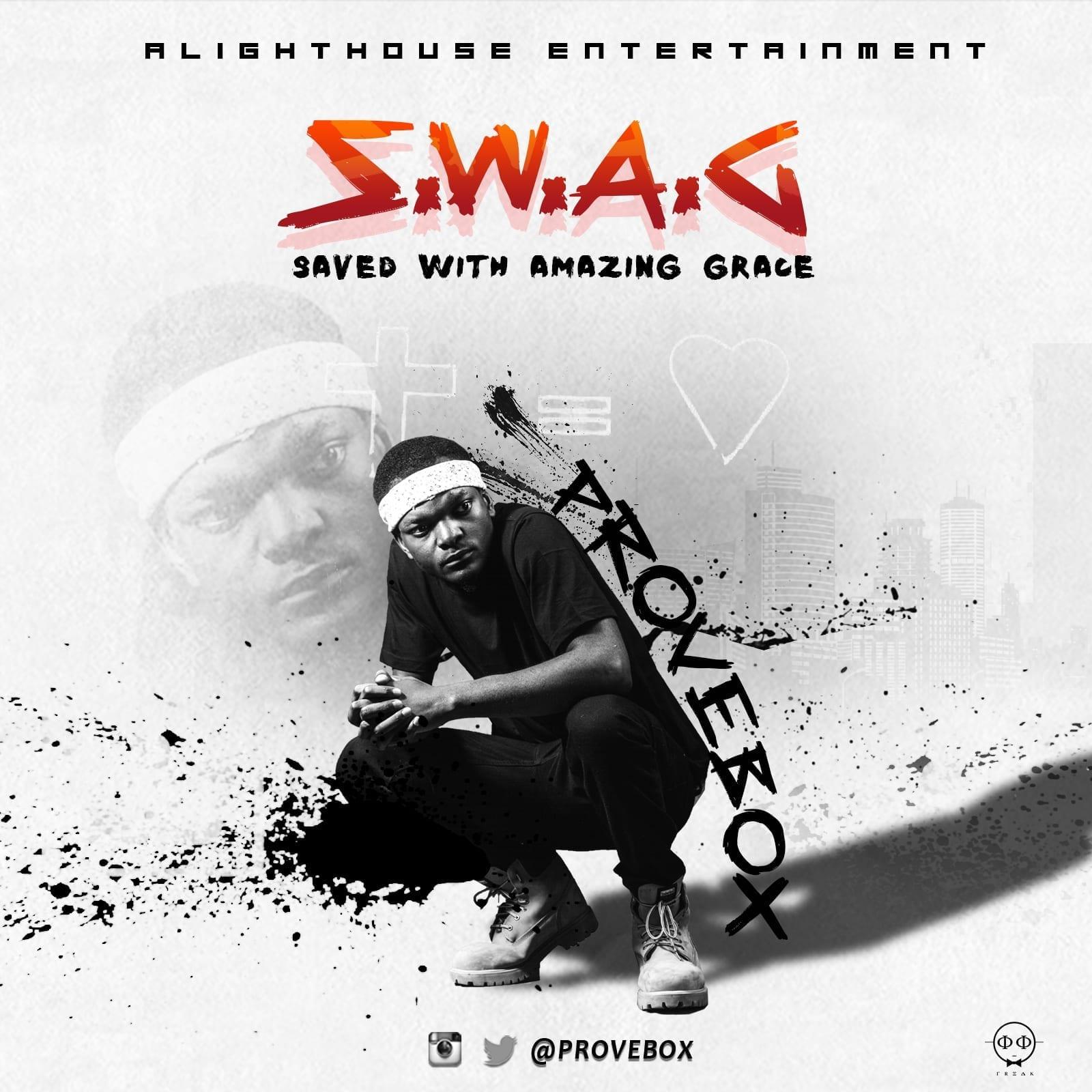 Prove Box (Oyi Ku Jesus) Drop's S.W.A.G. Download Now!